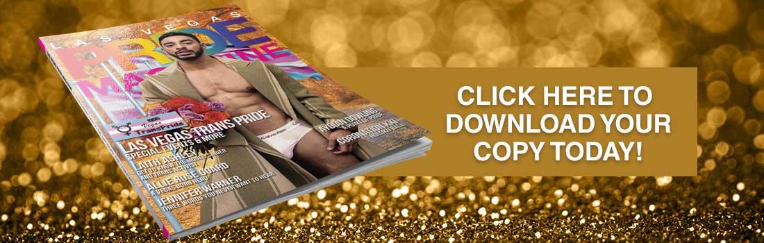 Click to read the Las Vegas PRIDE Magazine - The Guide to Las Vegas TransPride 2018!