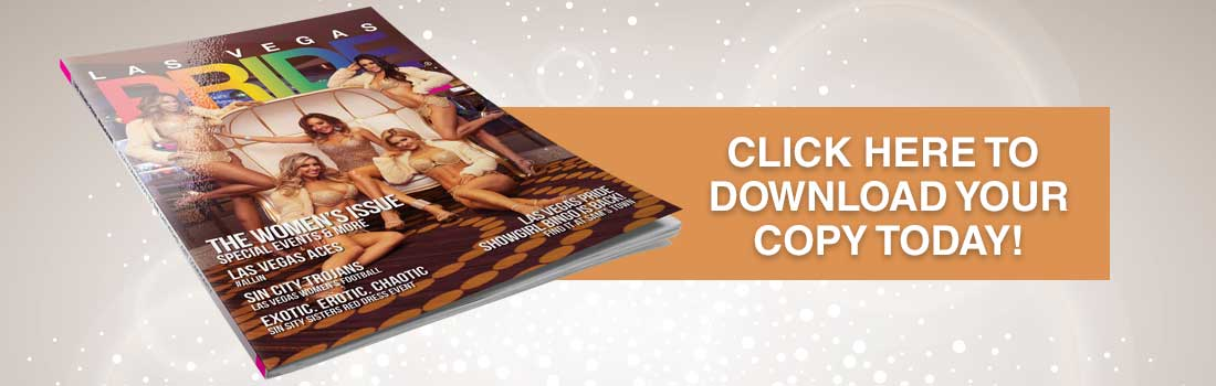 Click to read the Las Vegas PRIDE Magazine - The Holiday Issue!