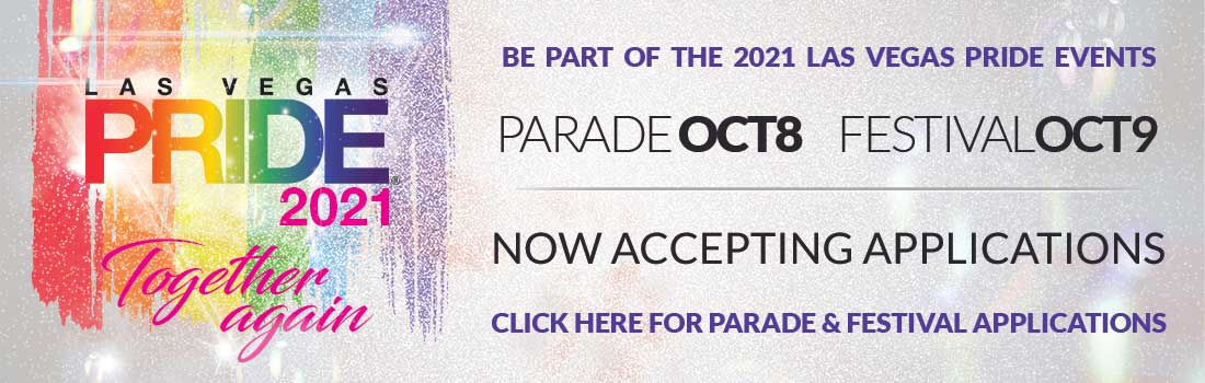 Click here to apply as a Parade contingent or Festival exhibitor in the 2021 Las Vegas PRIDE celebration!