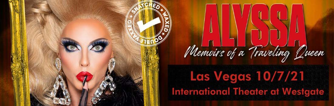 Click or tap here for more information about Alyssa Edwards live in Las Vegas!