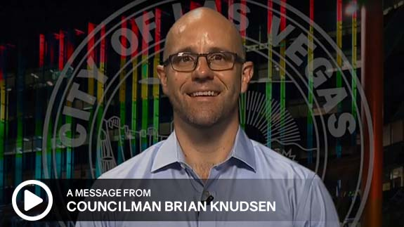 Click to listen to a message from Las Vegas Councilman Brian Knudsen